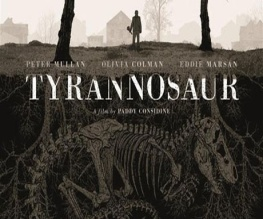 New trailer for Sundance victor Tyrannosaur