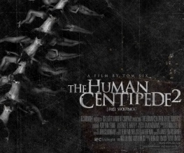 Nobody wants to see The Human Centipede 2