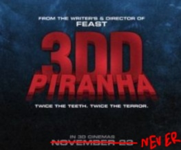 Piranha 3DD will go straight to DVDD