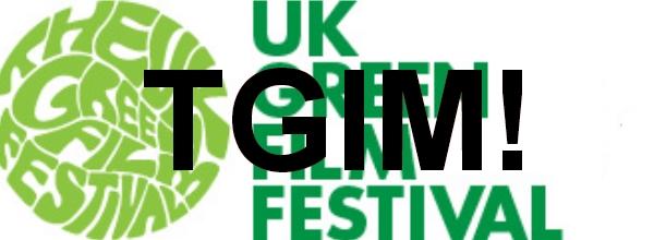 TGIM! The UK Green Film Festival
