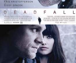 Deadfall trailer defies non-existent expectations