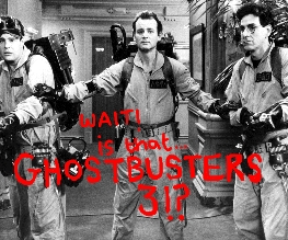 Ghostbusters 3 will be out next year, apparently.